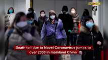 Covid-19: Death toll surpasses 2000 in China